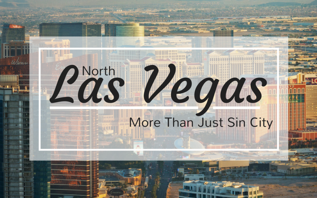 "A view of the Las Vegas skyline with the text ""North Las Vegas: More Than Just Sin City"""